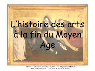 L'histoire des arts à la fin du Moyen Age