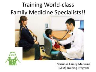 Training World-class  Family Medicine Specialists!!