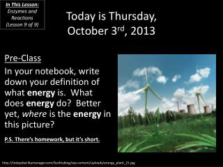 Today is  Thursday, October 3 rd ,  2013