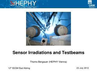 Sensor Irradiations and  Testbeams
