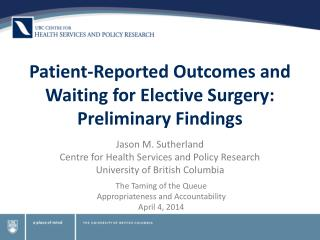 Patient-Reported Outcomes and Waiting for Elective Surgery: Preliminary Findings