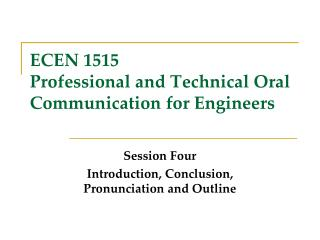 ECEN 1515 Professional and Technical Oral Communication for Engineers