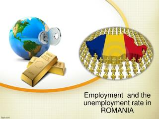 Employment and the unemployment  rate  in  ROMANIA