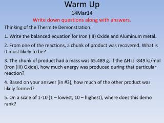 Warm Up 14Mar14 Write down questions along with answers.