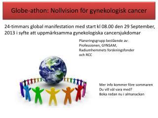 Globe-athon : Nollvision för gynekologisk cancer