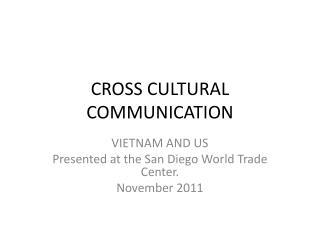 CROSS CULTURAL COMMUNICATION