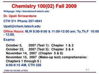 Webpage: http ://blackboard.latech.edu/ Dr.  Upali Siriwardane CTH 311 Phone 257-4941