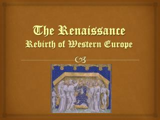 The  Renaissance Rebirth of Western Europe
