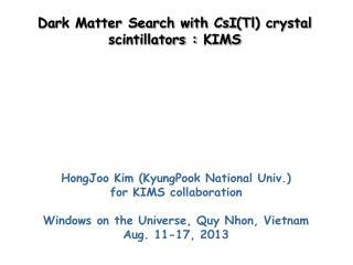 Dark Matter Search with  CsI ( Tl ) crystal scintillators :  KIMS