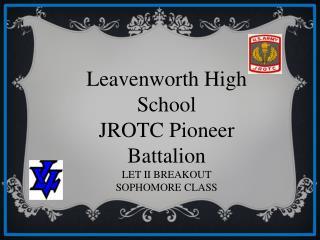 Leavenworth High School JROTC Pioneer Battalion LET II BREAKOUT SOPHOMORE CLASS