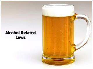 Alcohol Related  Laws