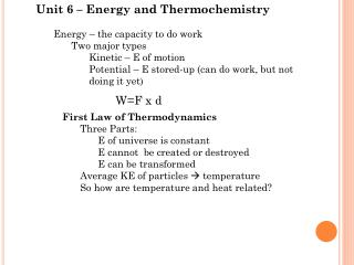 Unit  6 – Energy and Thermochemistry Energy – the capacity to do work Two major types