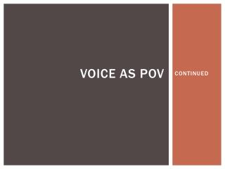 VOICE AS POV