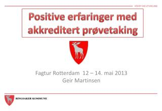 Fagtur Rotterdam  12 – 14. mai 2013 Geir Martinsen