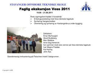 Faglig ekskursjon Voss 2011 19.06 – 21.06.2011