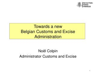 Towards a new Belgian Customs and Excise Administration