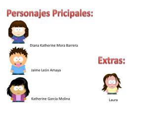 Personajes  Pricipales :