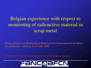 Belgian experience with respect to monitoring of radioactive material in scrap metal