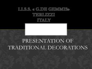 I.I.S.S. « G.DE GEMMIS» TERLIZZI ITALY