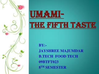 UMAMI-  The fifth taste