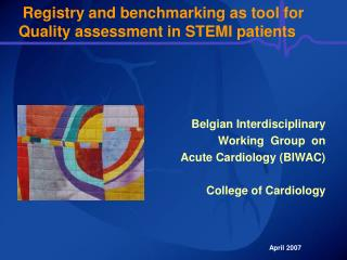 Registry and benchmarking as tool for  Quality assessment in STEMI patients