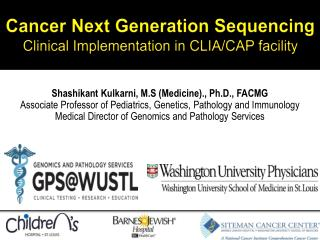 Cancer Next Generation  Sequencing  Clinical Implementation in CLIA/CAP facility