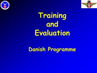 Training and Evaluation Danish Programme
