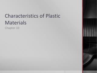 Characteristics of Plastic Materials