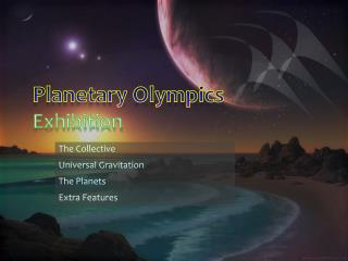 Planetary Olympics  Exhibition