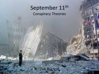 September 11 th Conspiracy Theories