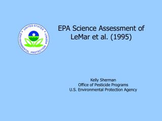 Kelly Sherman Office  of Pesticide  Programs U.S. Environmental Protection Agency