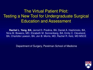 The Virtual Patient Pilot:  Testing a New Tool for Undergraduate Surgical Education and Assessment