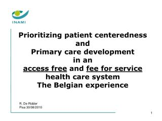 Prioritizing patient centeredness and Primary care development in an access free and fee for service health care system