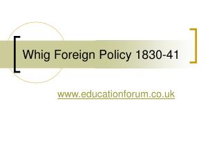 Whig Foreign Policy 1830-41
