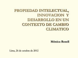 PROPIEDAD INTELECTUAL, INNOVACION  Y DESARROLLO EN UN CONTEXTO DE CAMBIO CLIMATICO
