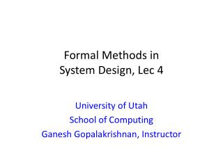 Formal Methods in  System Design,  Lec  4