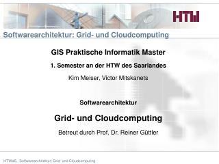 Softwarearchitektur :  Grid -  und Cloudcomputing