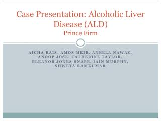 Case Presentation: Alcoholic Liver Disease (ALD) Prince Firm