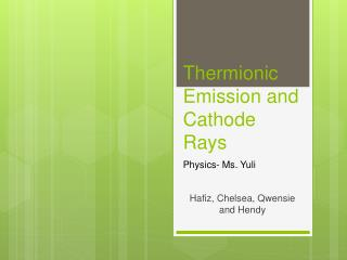 Thermionic Emission and Cathode Rays
