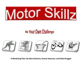 Motor Skillz