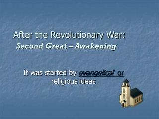 After the Revolutionary War: Second Great – Awakening