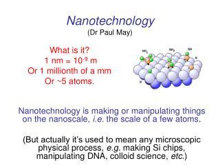 Nanotechnology (Dr Paul May)