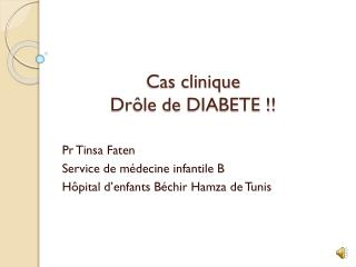 Cas clinique  Drôle de DIABETE !!