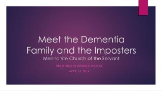 Meet the Dementia Family and the Imposters  Mennonite Church of the Servant