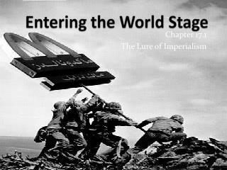 Entering the World Stage