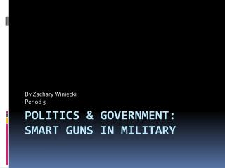 Politics & Government: Smart Guns in Military