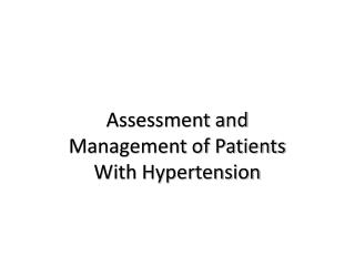 Assessment and Management of Patients With Hypertension