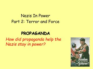 Nazis In Power Part 2: Terror and Force PROPAGANDA