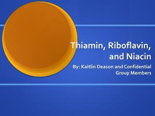 Thiamin, Riboflavin, and Niacin