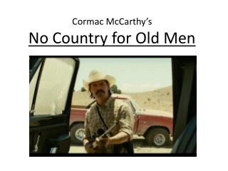 Cormac  McCarthy's No Country for Old Men